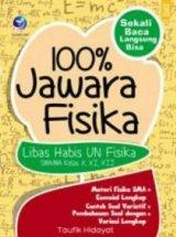 100% Jawara Fisika, Libas Habis UN Fisika SMA/MA Kelas X, XI, XII
