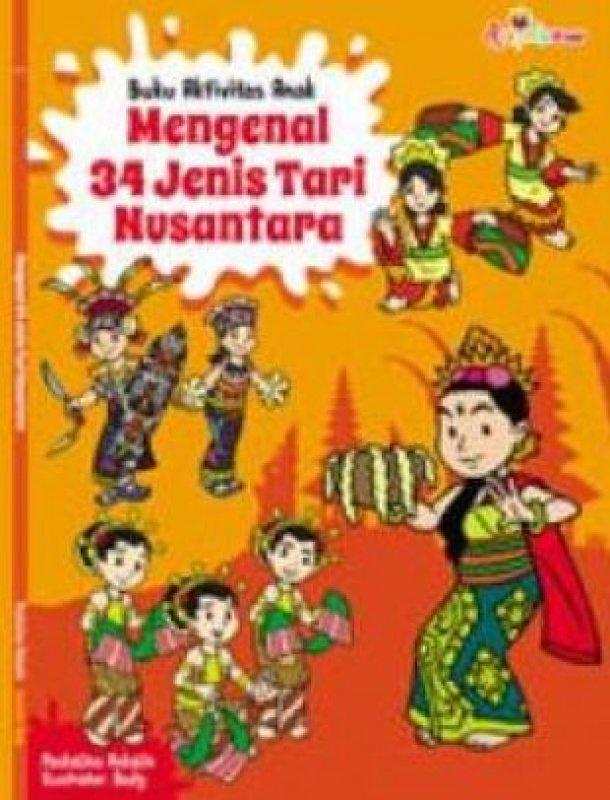 Cover Buku Buku Aktivitas Anak: Mengenal 34 Jenis Tari Nusantara