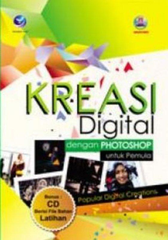 Cover Buku Kreasi Digital Dengan Photoshop Untuk Pemula + CD (Popular Digital Creations)