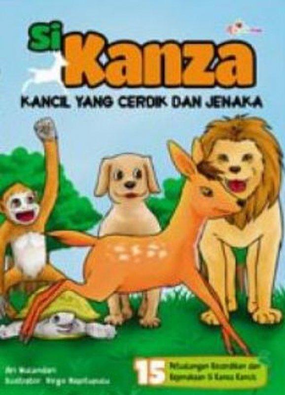 Cover Buku Si Kanza, Kancil Yang Cerdik Dan Jenaka