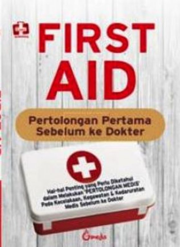 Cover Buku First Aid, Pertolongan Pertama Sebelum Ke Dokter