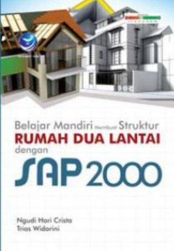 Cover Buku Belajar Mandiri Membuat Struktur Rumah Dua Lantai Dengan SAP 2000