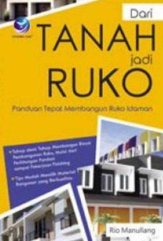 Cover Buku Dari Tanah Jadi Ruko, Panduan Tepat Membangun Ruko Idaman