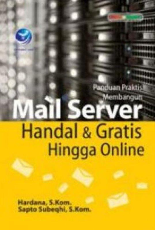 Cover Buku Panduan Praktis Membangun Mail Server Handal Dan Gratis Hingga Online