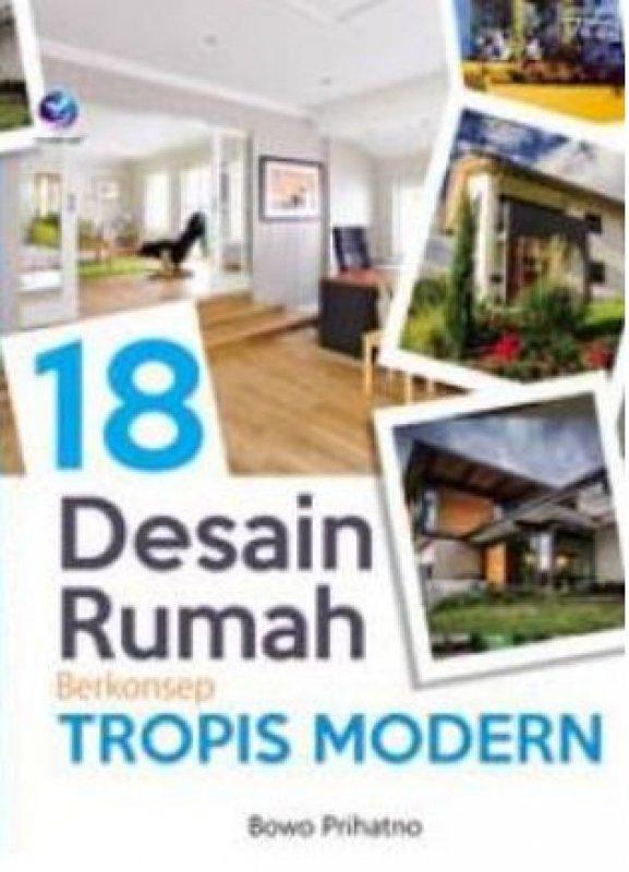 Cover Buku 18 Desain Rumah Berkonsep Tropis Modern