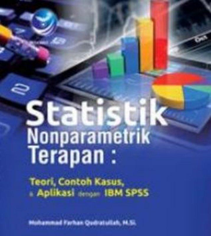 Cover Buku Statistik Nonparametrik Terapan: Toeri, Contoh Kasus, Dan Aplikasi Dengan IBM SPSS