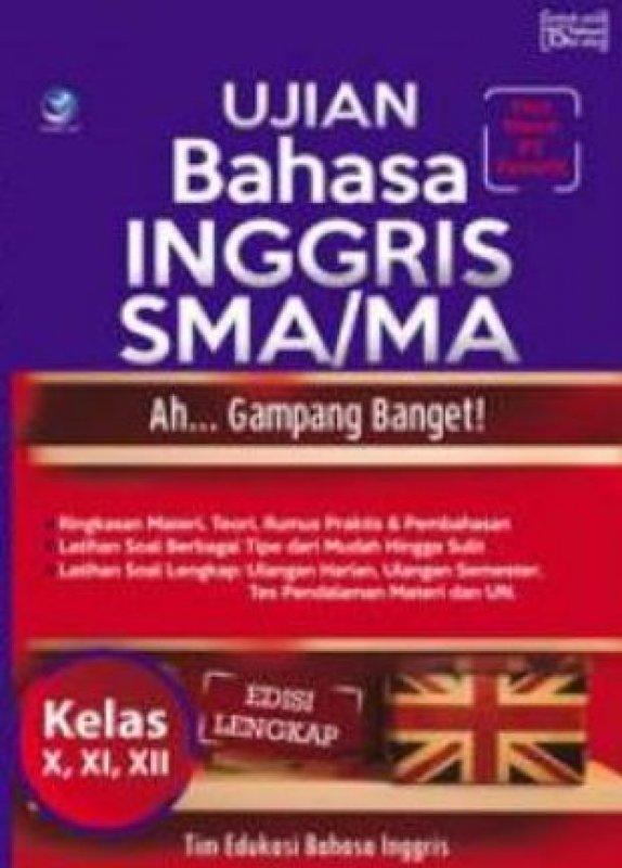 Cover Buku Ujian Bahasa Inggris SMA/MA - Ah... Gampang Banget! Kelas X,XI,XII, Edisi Lengkap