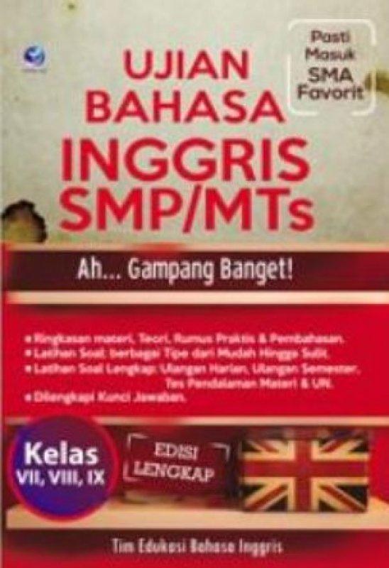 Cover Buku Ujian Bahasa Inggris SMP/MTs - Ah... Gampang Banget! Kelas VII, VIII, IX, Edisi Lengkap