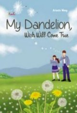 My Dandelion Wish Will Come True