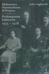 Mahasiswa, Nasionalisme & Penjara Perhimpunan Indonesia 1923-1928