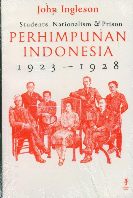 Cover Belakang Buku Mahasiswa, Nasionalisme & Penjara Perhimpunan Indonesia 1923-1928