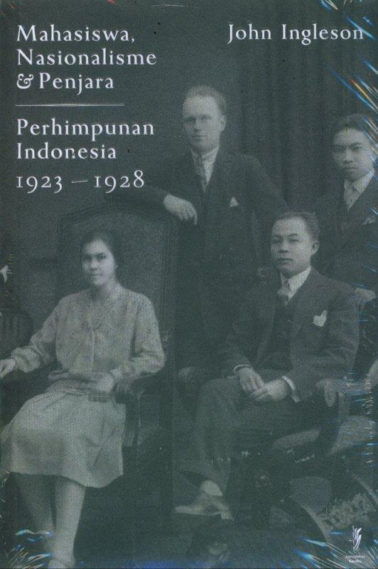 Cover Buku Mahasiswa, Nasionalisme & Penjara Perhimpunan Indonesia 1923-1928