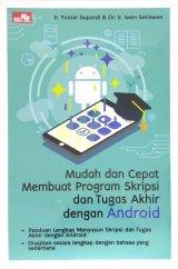 Mudah dan Cepat Membuat Program Skripsi dan Tugas Akhir dengan Android
