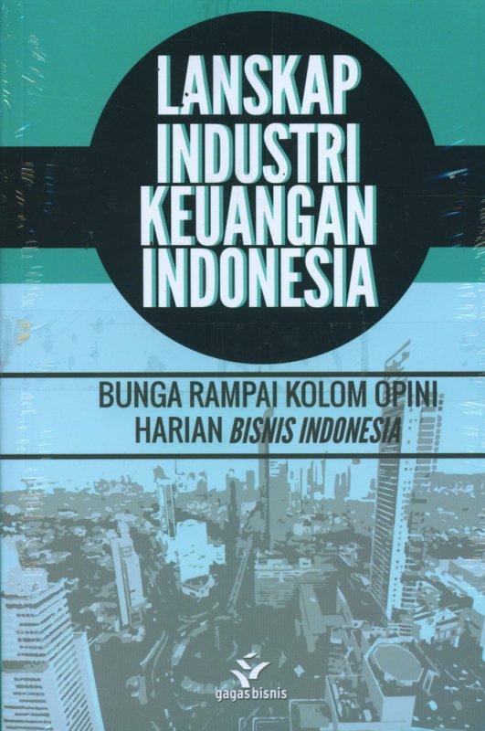 Cover Buku Lanskap Industri Keuangan Indonesia - Bunga Rampai Kolom Opini Harian Bisnis Indonesia