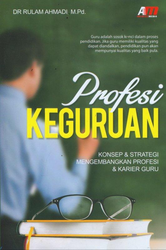 Cover Buku Profesi Keguruan: Konsep & Strategi Mengembangkan Profesi & Karier Guru