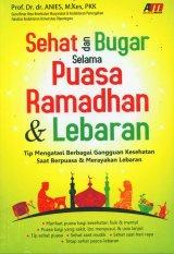 Sehat dan Bugar Selama Puasa Ramadhan & Lebaran