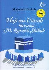 Haji dan Umrah Bersama M. Quraish Shihab - Edisi Baru