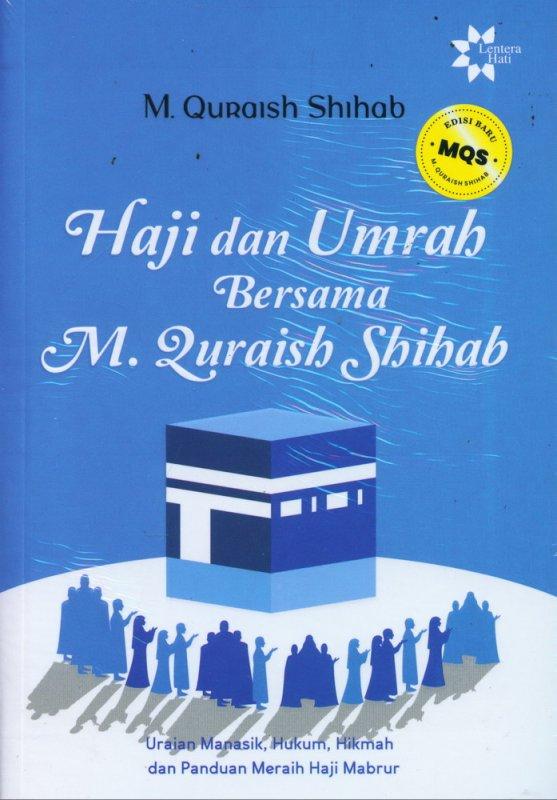 Cover Buku Haji dan Umrah Bersama M. Quraish Shihab - Edisi Baru