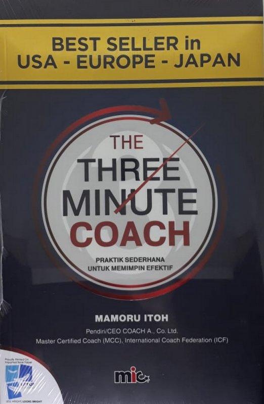 Cover Buku The Three Minute Coach (Praktis Sederhana Untuk Pemimpin Efektif)
