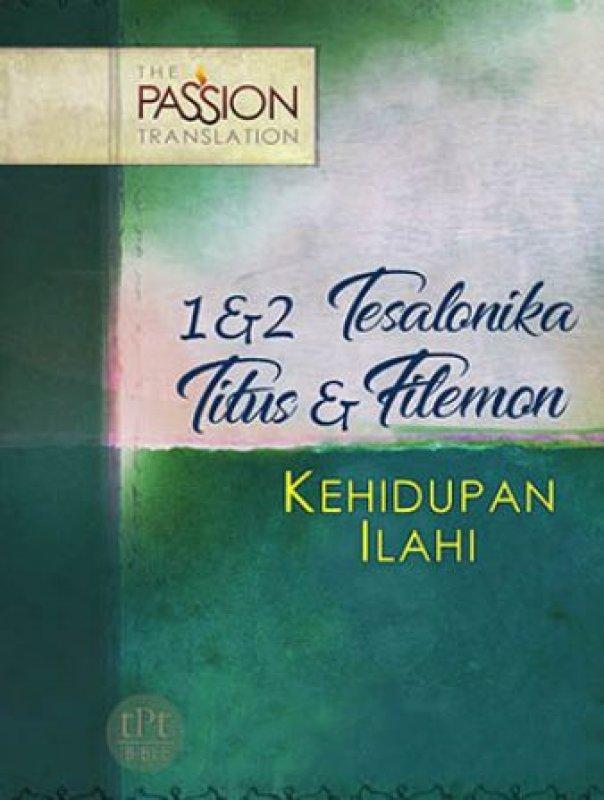 Cover Buku Kehidupan Ilahi (1 & 2 Tesalonika, Titus, & Filemon (The Passion Translation)