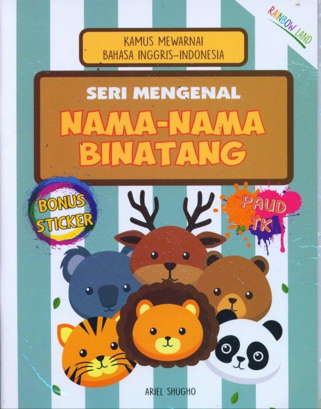 Cover Buku Seri Mengenal Nama-Nama Binatang : Kamus Mewarnai Bahasa Inggris-Indonesia