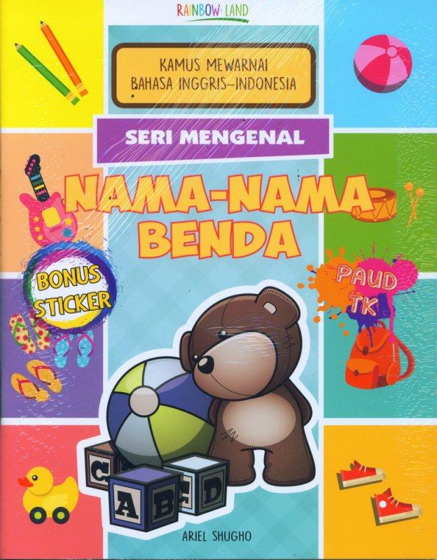 Cover Buku Seri Mengenal Nama-Nama Benda : Kamus Mewarnai Bahasa Inggris-Indonesia