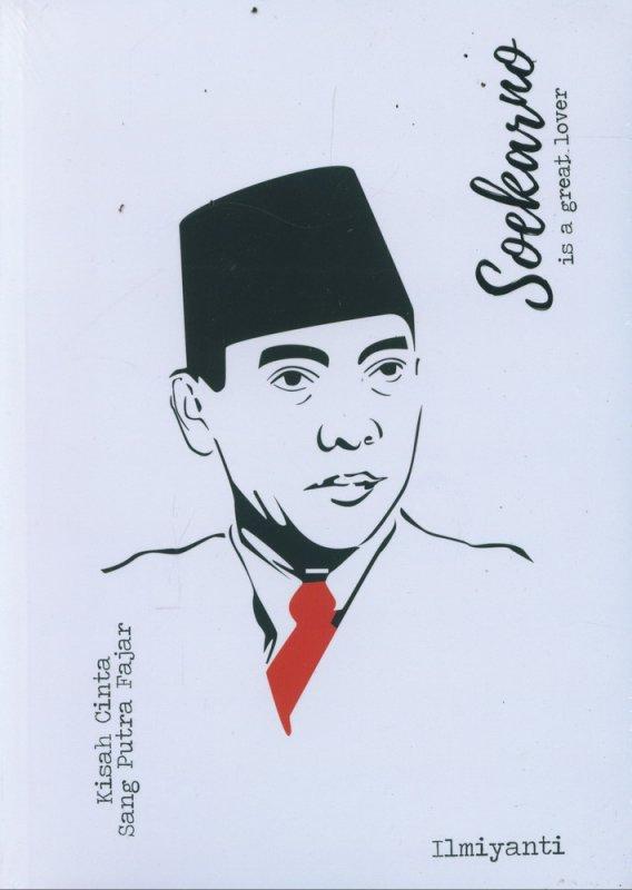 Cover Buku Soekarno is a Great Lover - Kisah Cinta Sang Putra Fajar