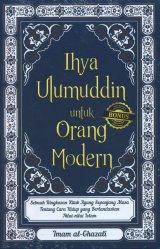 Ihya Ulumuddin untuk Orang Modern