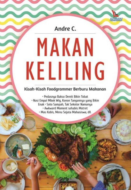 Cover Buku Makan Keliling: Kisah-Kisah Foodgrammer Berburu Makanan