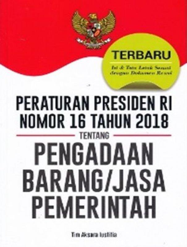 Cover Buku PERATURAN PRESIDEN RI NOMOR 16 TAHUN 2018 TENTANG PENGADAAN BARANG/JASA PEMERINTAH