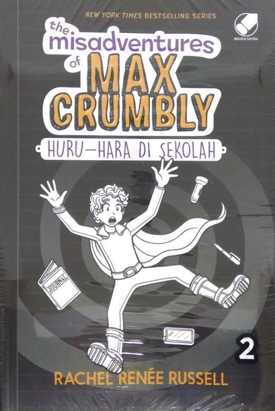 Cover Buku The Misadventure of Max Crumbly 2 : Huru-hara di Sekolah