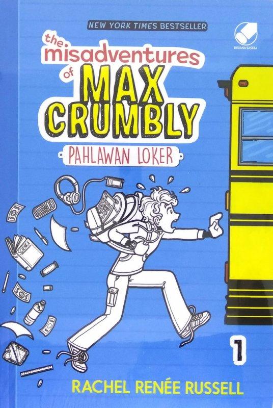 Cover Buku The Misadventure of Max Crumbly 1: Pahlawan Loker