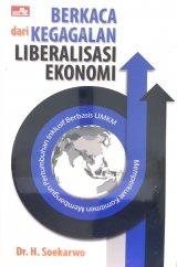 Berkaca dari Kegagalan Liberalisasi Ekonomi