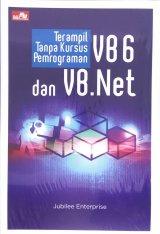 Terampil Tanpa Kursus Pemrograman VB6 dan VB Net