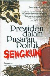 Presiden Dalam Pusaran Politik Sengkuni (RMBOOKS)