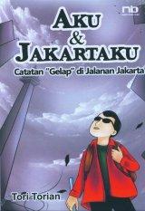 Aku & Jakartaku : Catatan Gelap di Jalanan Jakarta