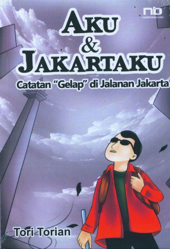 Cover Buku Aku & Jakartaku : Catatan Gelap di Jalanan Jakarta