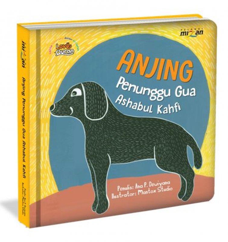 Cover Buku Anjing Penunggu Gua Ashabul Kahfi - Seri Cerita Binatang dalam Al-Quran