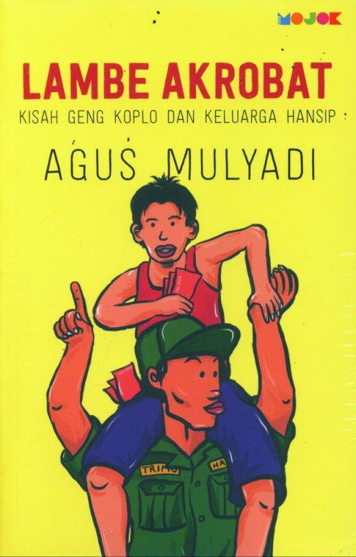 Cover Buku Lambe Akrobat : Kisah Geng Koplo dan Keluarga Hansip