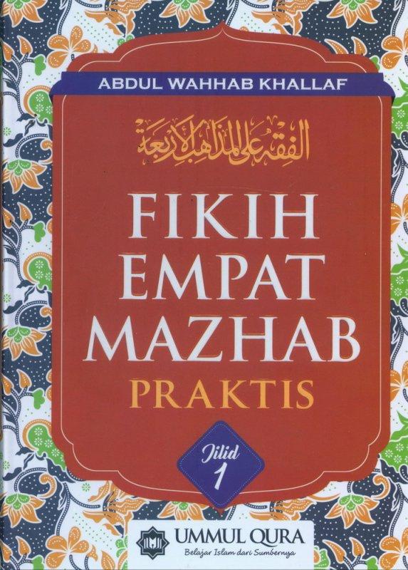 Cover Buku FIKIH EMPAT MAZHAB PRAKTIS JILID 1 (Hard Cover)