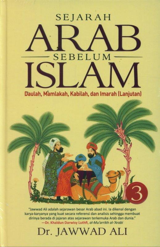 Cover Buku Sejarah Arab Sebelum Islam Jilid 3 (Hard Cover)