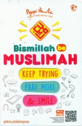 Bismillah Be Muslimah Keep Trying Pray More & Smile