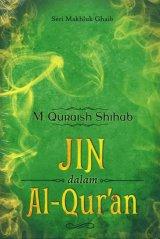 Seri Makhluk Ghaib : Jin dalam Al-Quran