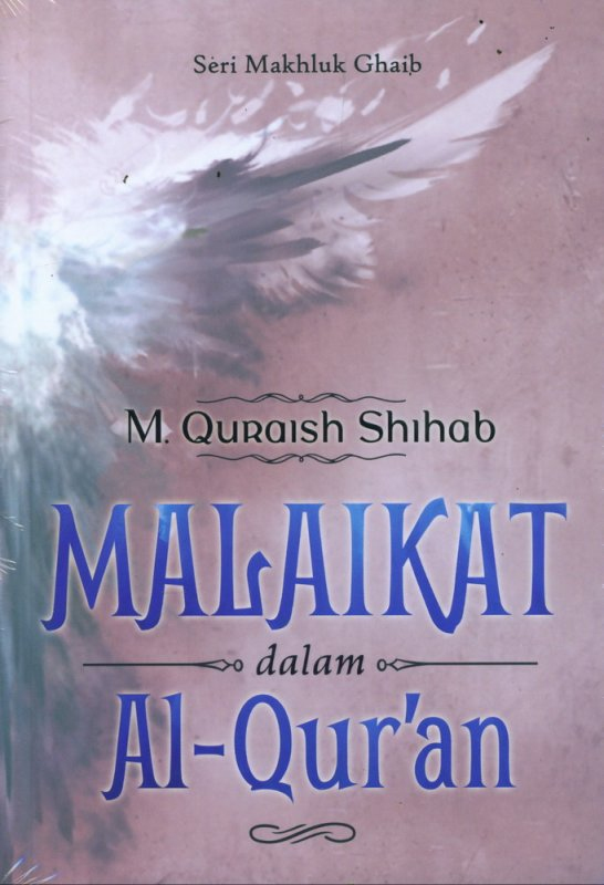 Cover Buku Seri Makhluk Ghaib : Malaikat dalam Al-Quran