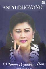 Ani Yudhoyono: 10 Tahun Perjalanan Hati