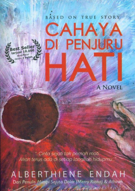 Cover Buku Cahaya Di Penjuru HATI - Based On True Story [Bonus: CD OST]