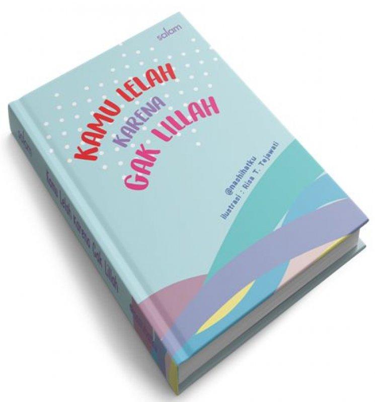Cover Buku Kamu Lelah karena Gak Lillah (Hard Cover)