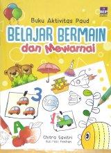 Buku Aktivitas PAUD - Belajar Bermain dan Mewarnai