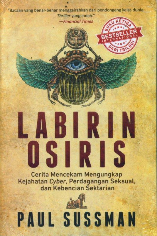 Cover Buku Labirin Osiris: Cerita Mencekam Mengungkap Kejahatan Cyber, Perdagangan Seksual, dan Kebencian Sektarian