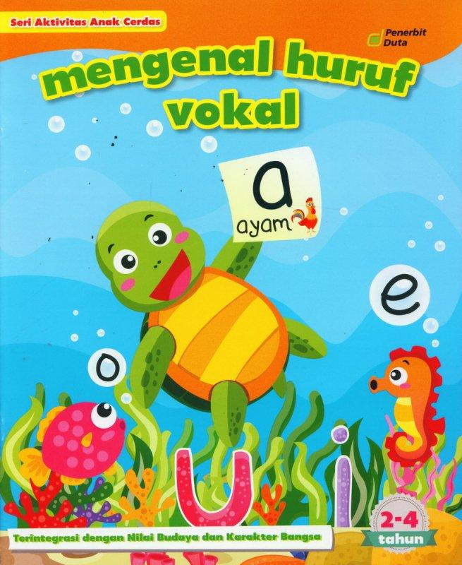 Cover Buku Seri Aktivitas Anak Cerdas: Mengenal Huruf Vokal (2-4 tahun)